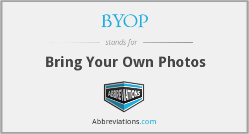 BYOP - Bring Your Own Photos