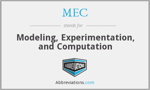 MEC - Modeling, Experimentation, and Computation