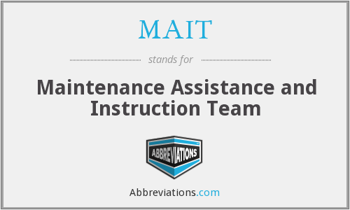 MAIT - Maintenance Assistance and Instruction Team