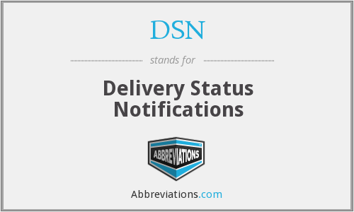 DSN - Delivery Status Notifications