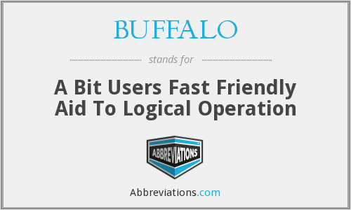 BUFFALO - A Bit Users Fast Friendly Aid To Logical Operation