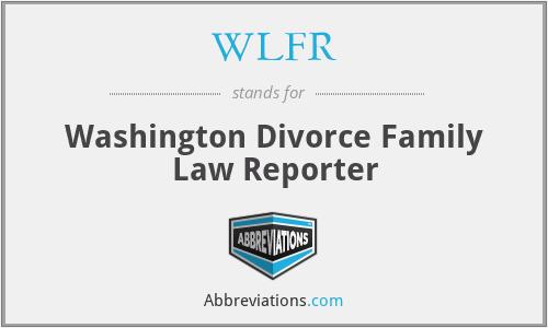 WLFR - Washington Divorce Family Law Reporter