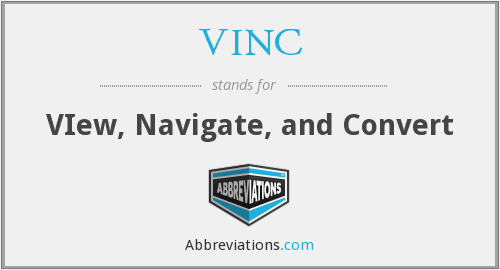 VINC - VIew, Navigate, and Convert