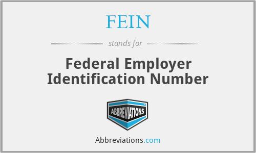 FEIN - Federal Employer Identification Number