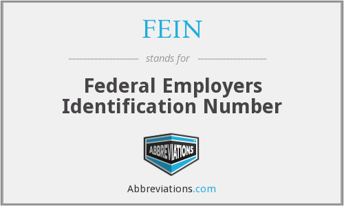 FEIN - Federal Employers Identification Number