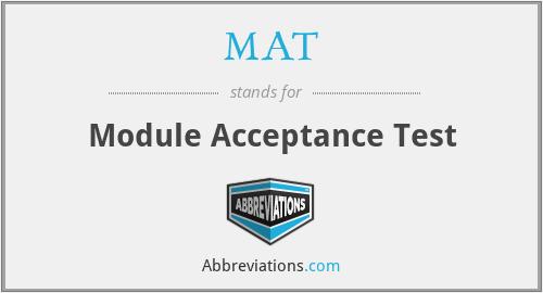 MAT - Module Acceptance Test