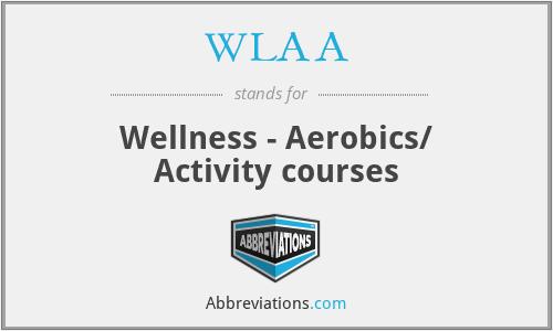 WLAA - Wellness - Aerobics/ Activity courses