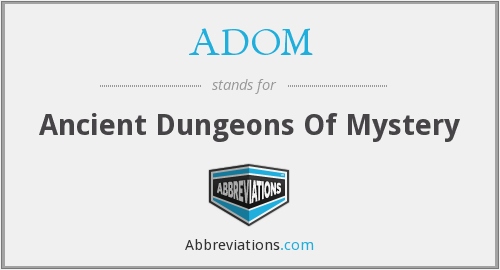 ADOM - Ancient Dungeons Of Mystery