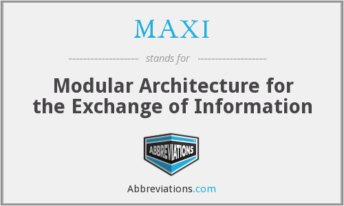 MAXI - Modular Architecture for the Exchange of Information