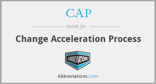 CAP - Change Acceleration Process