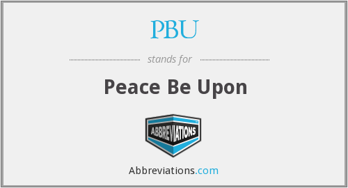 PBU - Peace Be Upon