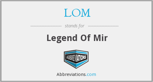 LOM - Legend Of Mir