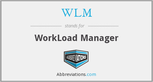WLM - WorkLoad Manager