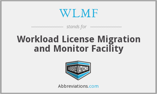 WLMF - Workload License Migration and Monitor Facility