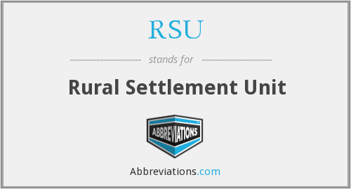 RSU - Rural Settlement Unit
