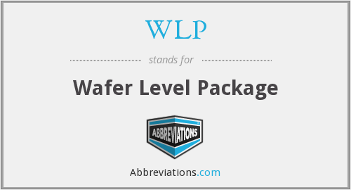 WLP - Wafer Level Package