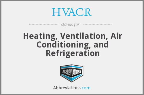 HVACR - Heating, Ventilation, Air Conditioning, and Refrigeration