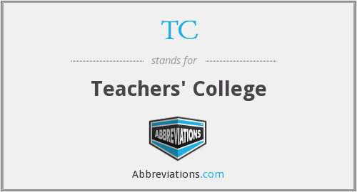 TC - Teachers' College