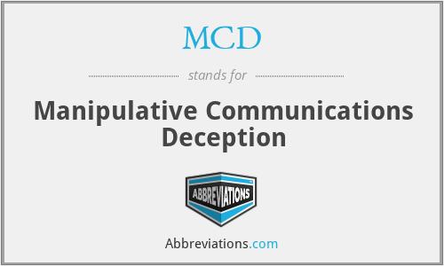 MCD - Manipulative Communications Deception