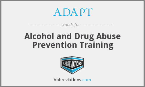 ADAPT - Alcohol and Drug Abuse Prevention Training