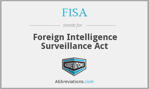 FISA - Foreign Intelligence Surveillance Act