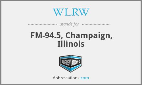 WLRW - FM-94.5, Champaign, Illinois