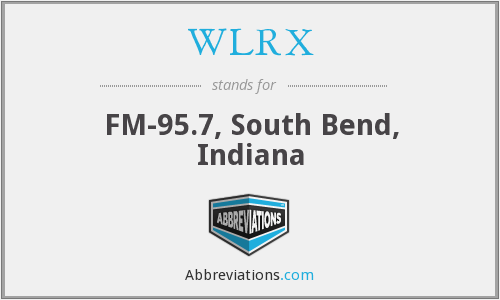 WLRX - FM-95.7, South Bend, Indiana