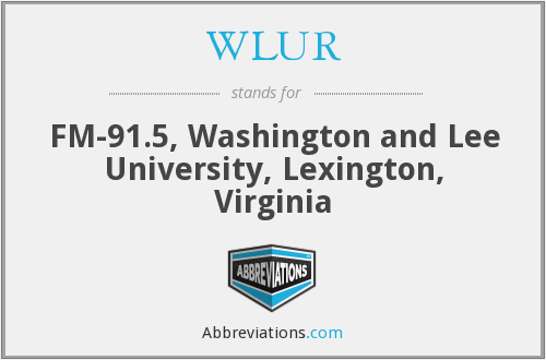 WLUR - FM-91.5, Washington and Lee University, Lexington, Virginia