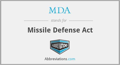 MDA - Missile Defense Act