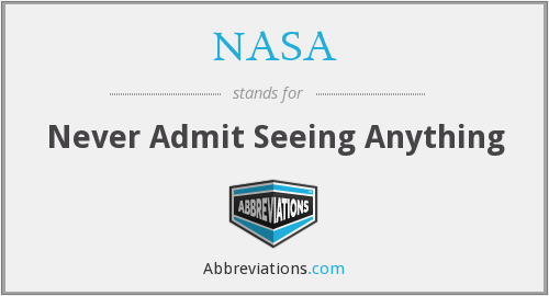 NASA - Never Admit Seeing Anything