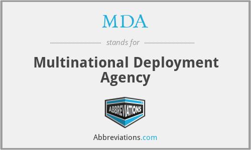 MDA - Multinational Deployment Agency