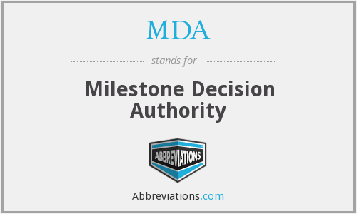 MDA - Milestone Decision Authority