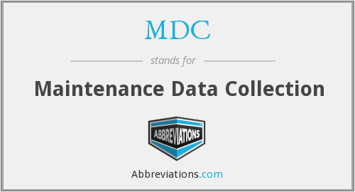 MDC - Maintenance Data Collection
