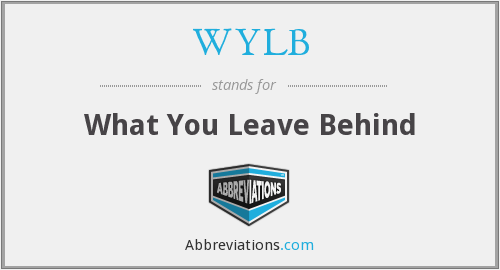 WYLB - What You Leave Behind