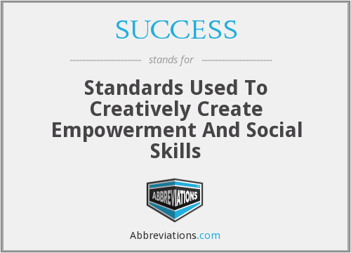 SUCCESS - Standards Used To Creatively Create Empowerment And Social Skills
