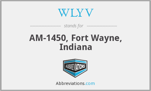 WLYV - AM-1450, Fort Wayne, Indiana
