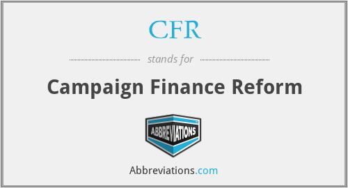 CFR - Campaign Finance Reform