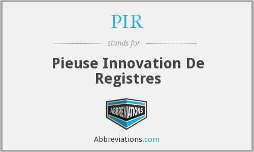PIR - Pieuse Innovation De Registres