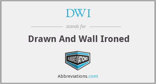 DWI - Drawn And Wall Ironed
