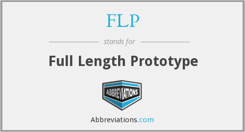 FLP - Full Length Prototype