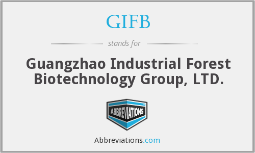 GIFB - Guangzhao Industrial Forest Biotechnology Group, LTD.
