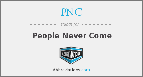 PNC - People Never Come
