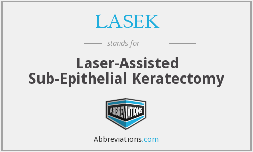 LASEK - Laser-Assisted Sub-Epithelial Keratectomy