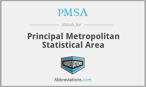 PMSA - Principal Metropolitan Statistical Area