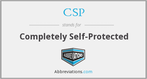 CSP - Completely Self-Protected