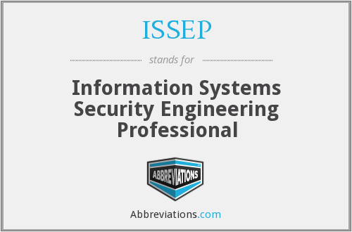 ISSEP - Information Systems Security Engineering Professional