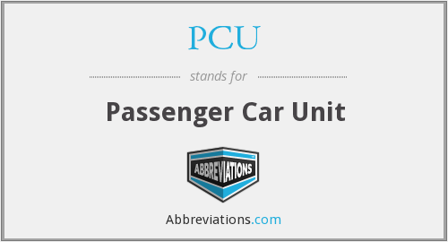 PCU - Passenger Car Unit