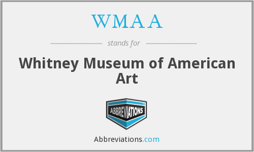 WMAA - Whitney Museum of American Art