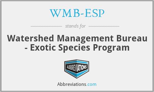 WMB-ESP - Watershed Management Bureau - Exotic Species Program