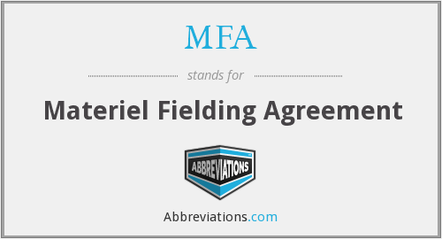MFA - Materiel Fielding Agreement